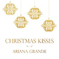 Cover Ariana Grande - Christmas Kisses [EP]